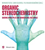 img - for Organic Stereochemistry: Guiding Principles and Biomedicinal Relevance book / textbook / text book