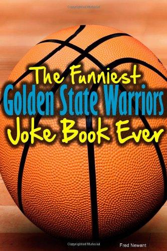The Funniest Golden State Warriors Joke Book Ever