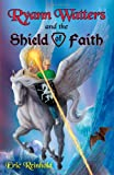 Ryann Watters And The Shield Of Faith Vol 2: Book Two in the Annals of Aeliana Series