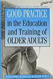 img - for Good Practice in the Education and Training of Older Adults (Studies in Educational Gerontology) by A. Withnall (1994-11-10) book / textbook / text book