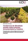 Incidencia de Streblote panda sobre plantas ornamentales y frutales: Caracteristicas bioecologas del desarrollo de Streblote panda en diferentes plantas nutricias (Spanish Edition)