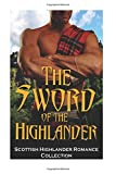 img - for The Sword of the Highlander: (Highlander Scottish Historical Arranged Marriage Protector Romance) (Medieval Scottish Highlander) (Volume 1) book / textbook / text book