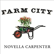 Farm City: The Education of an Urban Farmer | [Novella Carpenter]
