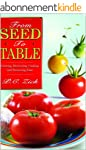 From Seed to Table: Growing, Harvesti...