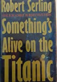 img - for Something's Alive on the Titanic book / textbook / text book