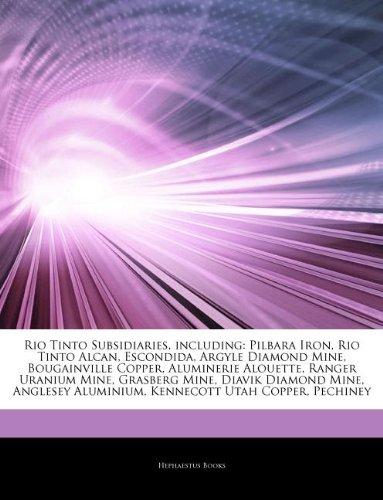 articles-on-rio-tinto-subsidiaries-including-pilbara-iron-rio-tinto-alcan-escondida-argyle-diamond-m
