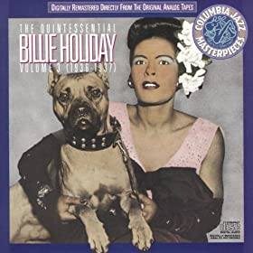 The Quintessential Billie Holiday Volume Iii