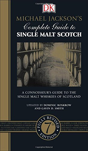 Michael Jackson's Complete Guide to Single Malt Scotch, 7th Edition PDF