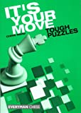 Its Your Move: Tough Puzzles (Everyman Chess)