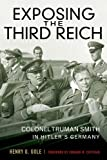 img - for Exposing the Third Reich: Colonel Truman Smith in Hitler's Germany (American Warriors Series) book / textbook / text book