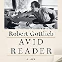 Avid Reader: A Life Audiobook by Robert Gottlieb Narrated by Robert Gottlieb