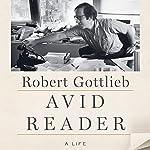 Avid Reader: A Life | Robert Gottlieb