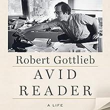 Avid Reader: A Life Audiobook by Robert Gottlieb Narrated by Robert Gottlieb