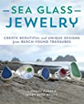 Sea Glass Jewelry: Create Beautiful a...