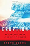 img - for Eruption: The Untold Story of Mount St. Helens book / textbook / text book