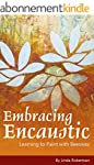Embracing Encaustic: Learning to Pain...