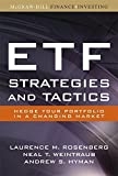 img - for ETF Strategies and Tactics: Hedge Your Portfolio in a Changing Market by Rosenberg, Laurence, Weintraub, Neal, Hyman, Andrew 1st edition (2008) Hardcover book / textbook / text book