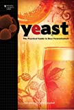 Yeast: The Practical Guide to Beer Fermentation (Brewing Elements Series)