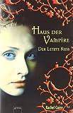 'Haus der Vampire 2: Der letzte Kuss' von Rachel Caine