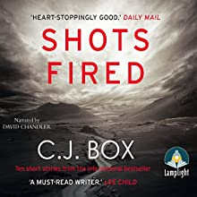 Shots Fired Audiobook by C. J. Box Narrated by David Chandler