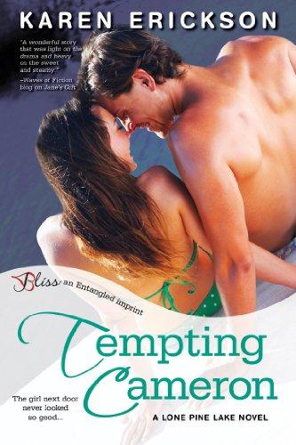 Tempting Cameron: A Lone Pine Lake Novel (Entangled Bliss) by Karen Erickson