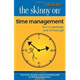 The Skinny on Time Management: How to Maximize Your 24-Hour Gift ~ Jim Randel