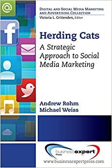 Herding Cats: A Strategic And Timeless Perspective On Harnessing The Power Of Social Media