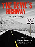 The Devil's Highway (The Roland Longville Mystery Series Book 7)