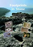 Footprints in Stone: The Significance of Foot- and Hand-prints and Other Imprints Left by Early Men,Giants,Heroes,Devils,Saints,Animals,Ghosts,Witches,Fairies and Monsters (1872883737) by Janet Bord