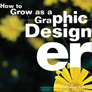 How to Grow as a Graphic Designer | [Catharine Fishel]