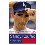 Sandy Koufax: A Lefty's Legacy ~ Jane Leavy