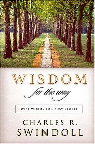 Wisdom For The Way Wise Words For Busy People, Charles R. Swindoll