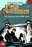 Garin Trousseboeuf, XI:Les sorciers de la ville close