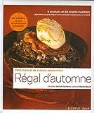 echange, troc Danièle Gerkens, Antoine Pétrus - Régal d'automne : Petit manuel de cuisne saisonnière