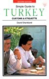 Simple Guide to Turkey: Customs & Etiquette (Simple Guides Customs and Etiquette)
