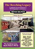 The Beeching Legacy: Cambrian Lines, North Wales and Wirral 4 (Railway Heritage)