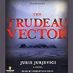 The Trudeau Vector: A Novel | Juris Jurjevics