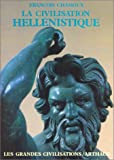 echange, troc François Chamoux - La civilisation hellénistique
