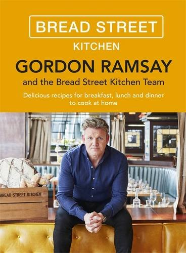 gordon-ramsay-bread-street-kitchen-100-delicious-recipes-to-cook-at-home