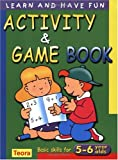 img - for Activity and Game Book: Basic Skills for 5-6 Years Olds (Learn and Have Fun) book / textbook / text book