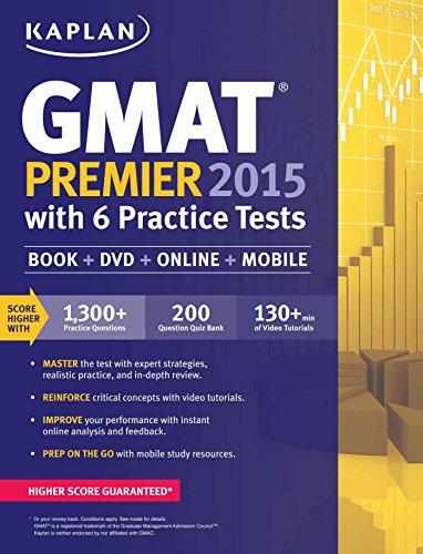 Kaplan GMAT Premier 2015 with 6 Practice Tests: Book + DVD + Online + Mobile (Kaplan Test Prep)