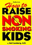 How to Raise Non Smoking Kids (0671011707) by Preiss, Byron