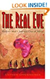 The Real Eve: Modern Man's Journey Out of Africa