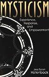 Mysticism: Experience, Response, and Empowerment (Hermeneutics: Studies in the History of Religions)