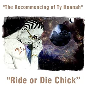 Amazon.com: Ride Or Die Chick: Ty Hannah: MP3 Downloads Ride Or Die Chick