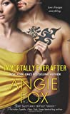 Immortally Ever After (Monster MASH) by Angie Fox