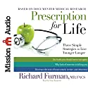 Prescription for Life: Three Simple Strategies to Live Younger Longer (       UNABRIDGED) by Richard Furman Narrated by Sean Runnette