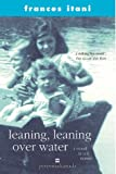 Leaning, leaning over water: A novel in ten stories