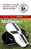 img - for Master the Game: Soccer Midfielder (Football Association) book / textbook / text book