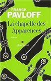 img - for Chapelle Des Apparences (La) (Romans, Nouvelles, Recits (Domaine Francais)) (French Edition) book / textbook / text book